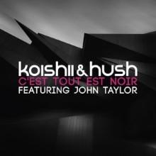 koishii-hush-ft-john-taylor-cest-tout-est-noir-300x300 (Custom)